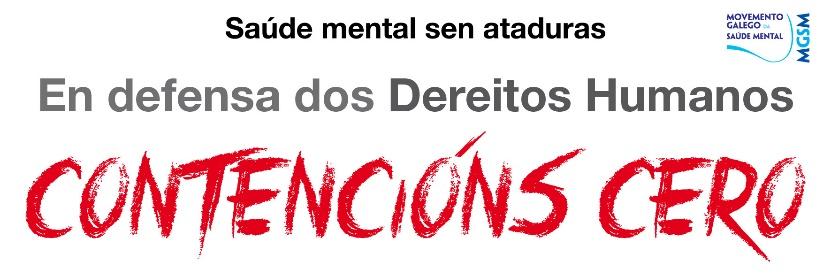 """""""SAÚDE MENTAL SEN ATADURAS. CONTENCIÓNS CERO"""""""